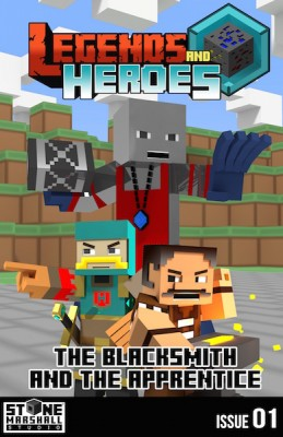 Life Inside Minecraft! Legends and Heroes Issue 1-The Blacksmith and The Apprentice – Free Minecraft Book
